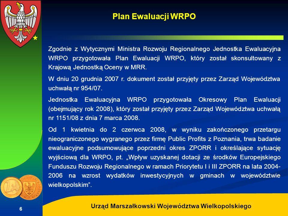 Autor: G.Potrzebowski Urząd Marszałkowski Województwa Wielkopolskiego 6 Zgodnie z Wytycznymi Ministra Rozwoju Regionalnego Jednostka Ewaluacyjna WRPO