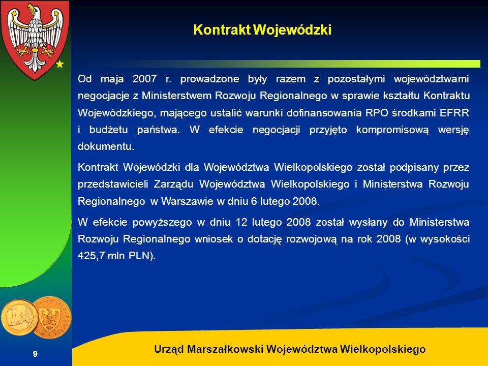 Autor: G.Potrzebowski Urząd Marszałkowski Województwa Wielkopolskiego 9 Od maja 2007 r. prowadzone były razem z pozostałymi województwami negocjacje z