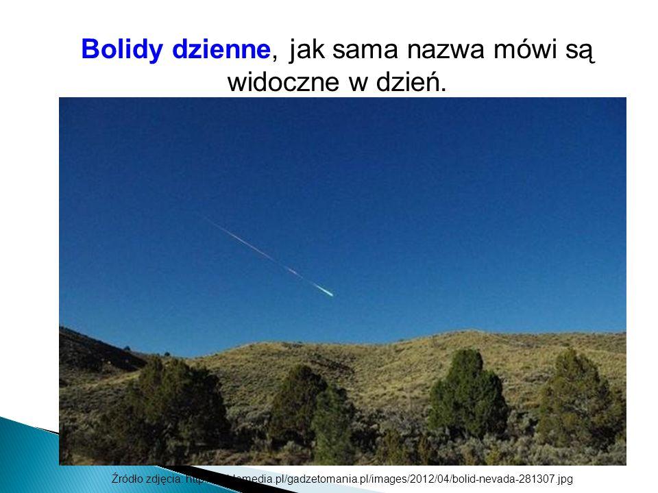 Bolidy dzienne, jak sama nazwa mówi są widoczne w dzień. Źródło zdjęcia: http://s1.blomedia.pl/gadzetomania.pl/images/2012/04/bolid-nevada-281307.jpg
