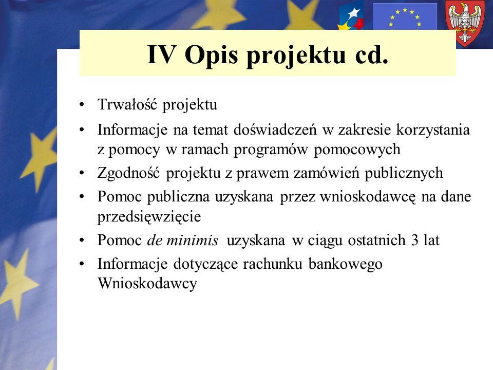 Trwałość projektu Informacje na temat doświadczeń w zakresie korzystania z pomocy w ramach programów pomocowych Zgodność projektu z prawem zamówień pu