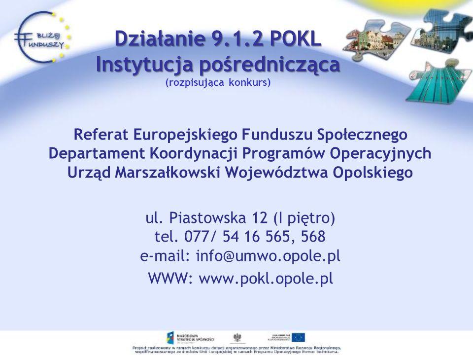 Referat Europejskiego Funduszu Społecznego Departament Koordynacji Programów Operacyjnych Urząd Marszałkowski Województwa Opolskiego ul. Piastowska 12