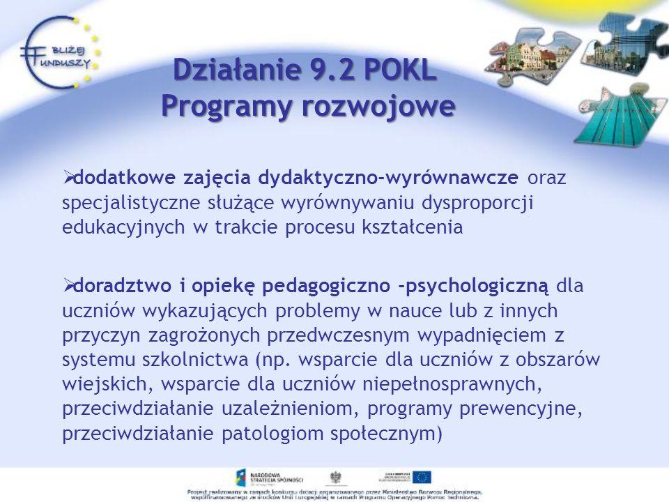 Działanie 9.2 POKL Programy rozwojowe dodatkowe zajęcia dydaktyczno-wyrównawcze oraz specjalistyczne służące wyrównywaniu dysproporcji edukacyjnych w