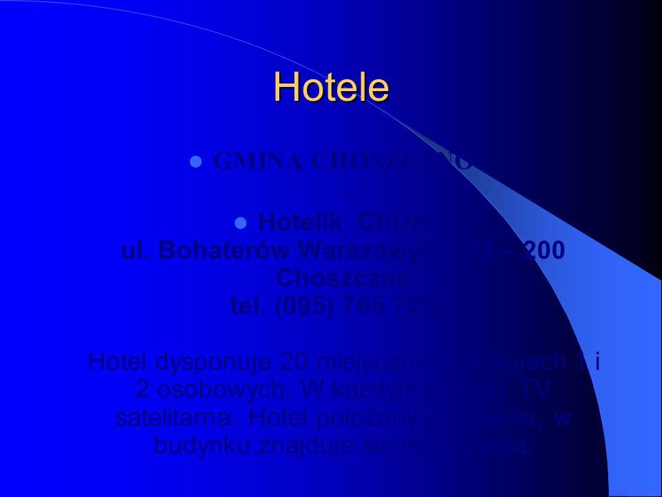 Hotele GMINA CHOSZCZNO.Hotelik ChDK ul. Bohaterów Warszawy17, 73 – 200 Choszczno tel.