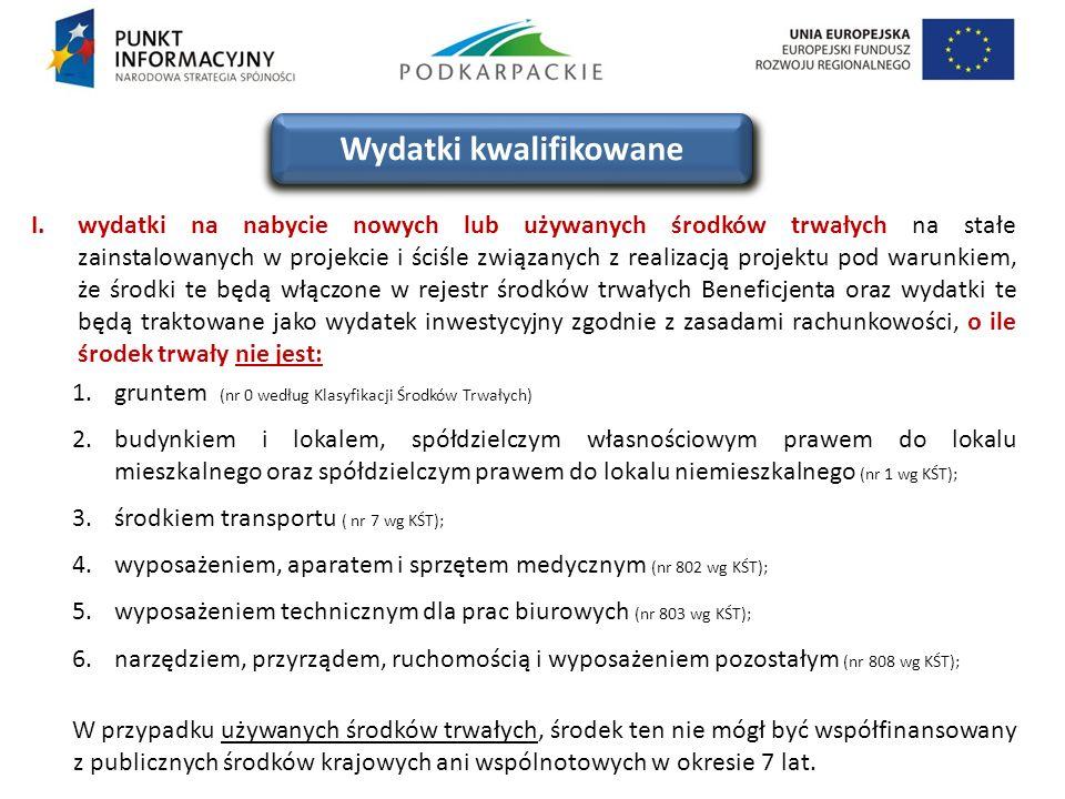 I.wydatki na nabycie nowych lub używanych środków trwałych na stałe zainstalowanych w projekcie i ściśle związanych z realizacją projektu pod warunkie
