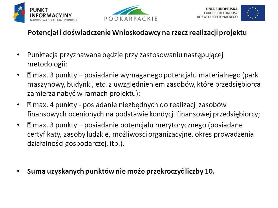 Potencjał i doświadczenie Wnioskodawcy na rzecz realizacji projektu Punktacja przyznawana będzie przy zastosowaniu następującej metodologii: max. 3 pu