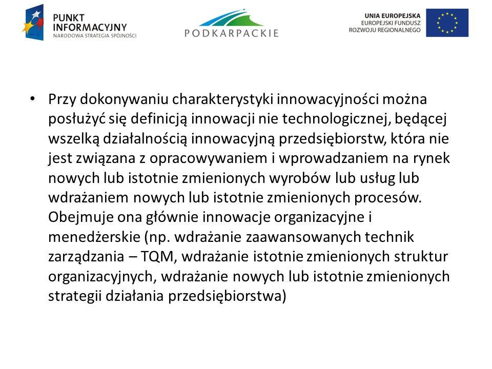 Przy dokonywaniu charakterystyki innowacyjności można posłużyć się definicją innowacji nie technologicznej, będącej wszelką działalnością innowacyjną