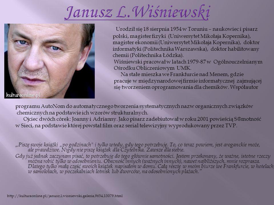 Urodził się 18 sierpnia 1954 w Toruniu – naukowiec i pisarz polski, magister fizyki (Uniwersytet Mikołaja Kopernika), magister ekonomii (Uniwersytet M