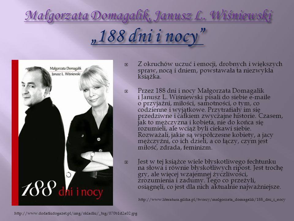Z okruchów uczuć i emocji, drobnych i większych spraw, nocą i dniem, powstawała ta niezwykła książka. Przez 188 dni i nocy Małgorzata Domagalik i Janu