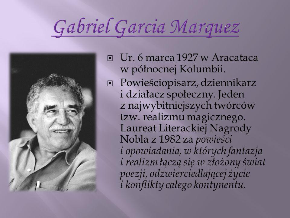 Ur. 6 marca 1927 w Aracataca w północnej Kolumbii. Powieściopisarz, dziennikarz i działacz społeczny. Jeden z najwybitniejszych twórców tzw. realizmu