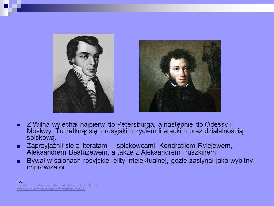 Z Wilna wyjechał najpierw do Petersburga, a następnie do Odessy i Moskwy. Tu zetknął się z rosyjskim życiem literackim oraz działalnością spiskową. Za