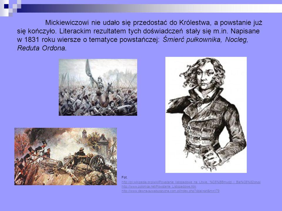 Mickiewiczowi nie udało się przedostać do Królestwa, a powstanie już się kończyło. Literackim rezultatem tych doświadczeń stały się m.in. Napisane w 1