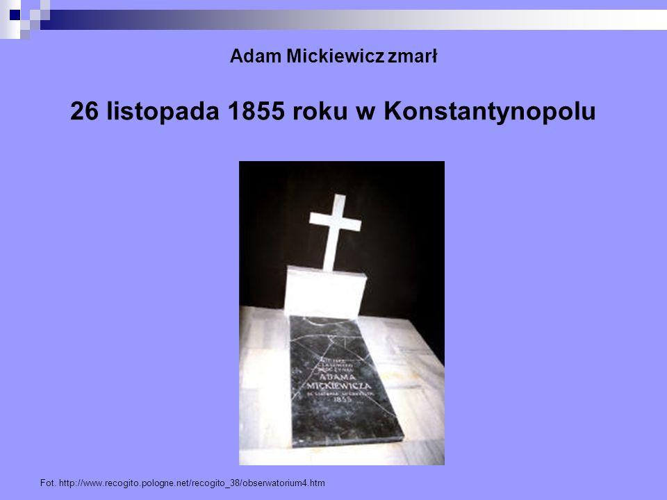 Adam Mickiewicz zmarł 26 listopada 1855 roku w Konstantynopolu Fot. http://www.recogito.pologne.net/recogito_38/obserwatorium4.htm