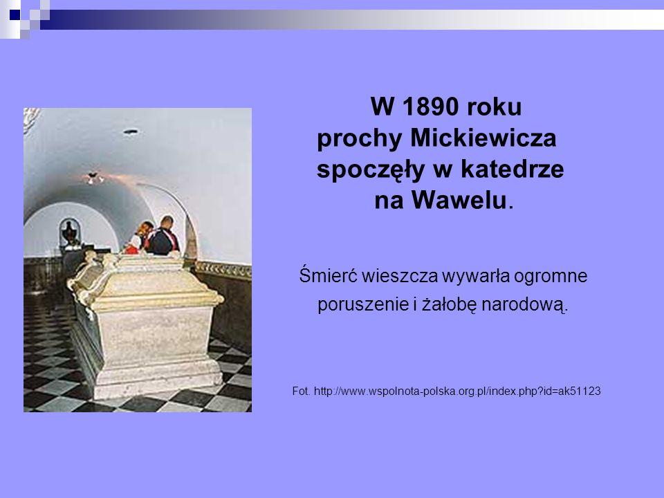 W 1890 roku prochy Mickiewicza spoczęły w katedrze na Wawelu. Śmierć wieszcza wywarła ogromne poruszenie i żałobę narodową. Fot. http://www.wspolnota-