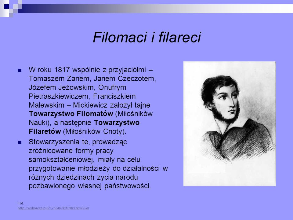 Towarzystwo Filomatów wywarło ogromny wpływ na życie młodego poety.