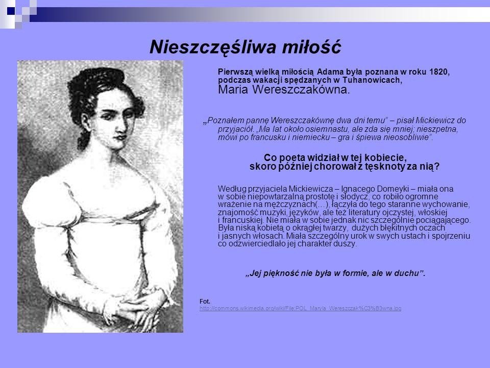 Nieszczęśliwa miłość Pierwszą wielką miłością Adama była poznana w roku 1820, podczas wakacji spędzanych w Tuhanowicach, Maria Wereszczakówna. Poznałe