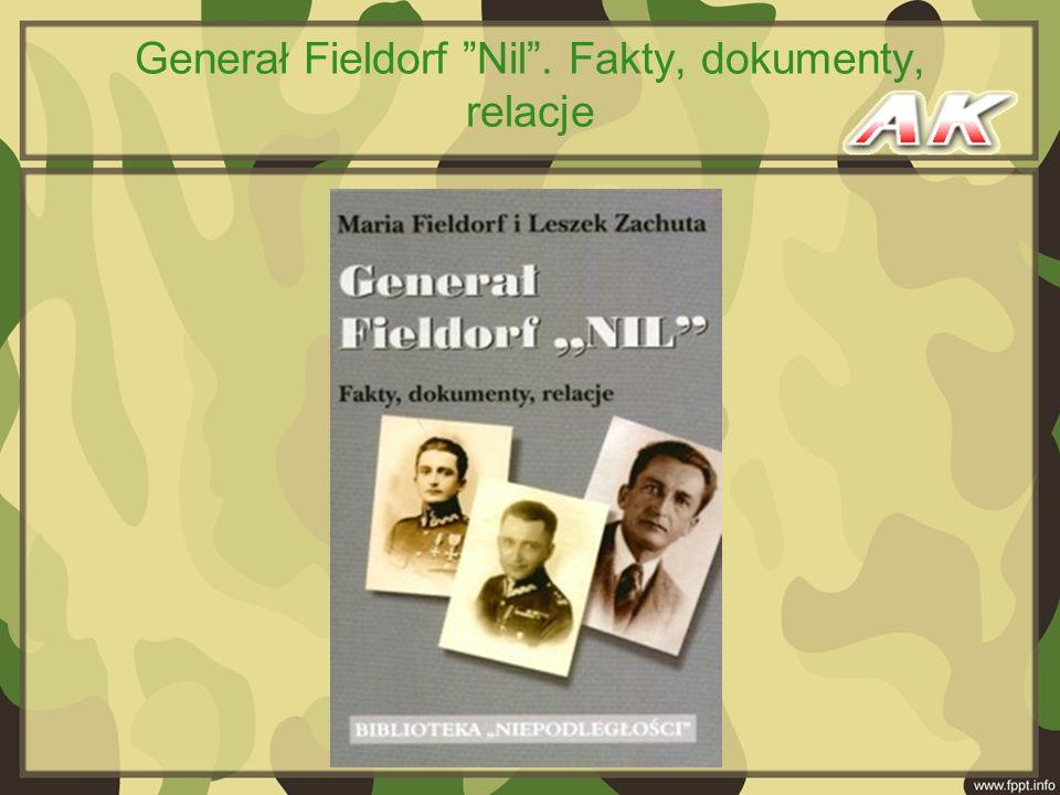 Generał Fieldorf Nil. Fakty, dokumenty, relacje