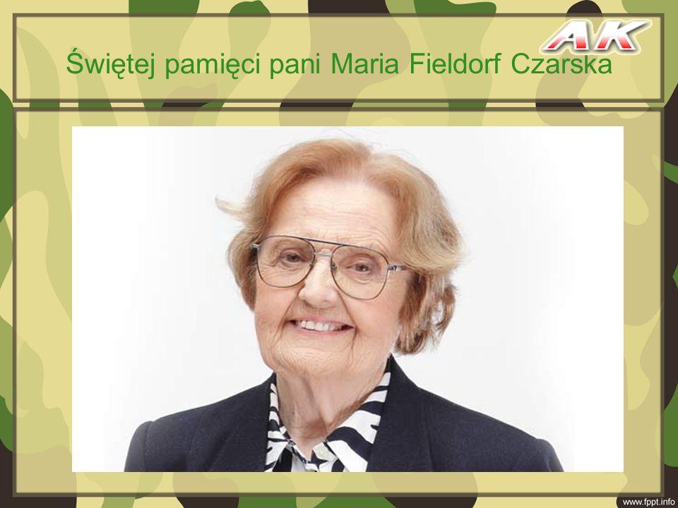 Świętej pamięci pani Maria Fieldorf Czarska