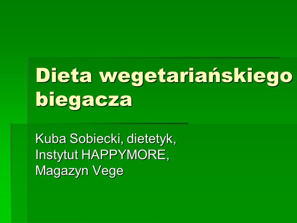 Dieta wegetariańskiego biegacza Kuba Sobiecki, dietetyk, Instytut HAPPYMORE, Magazyn Vege