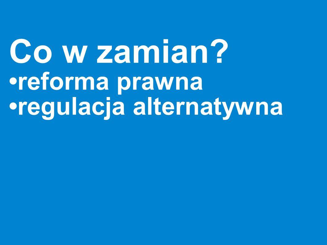 Co w zamian? reforma prawna regulacja alternatywna