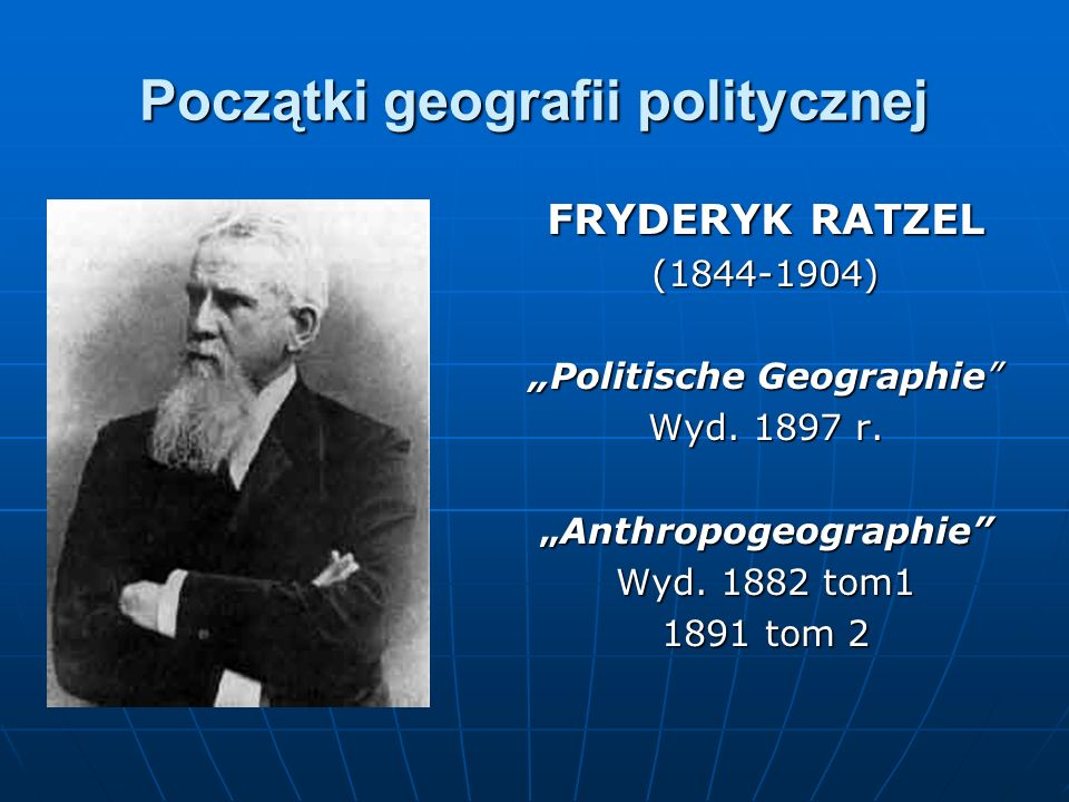 Teoria potęgi kontynentalnej Sir HALFORD JOHN MACKINDER(1861-1947) The Geographical Pivot of History Wyd.