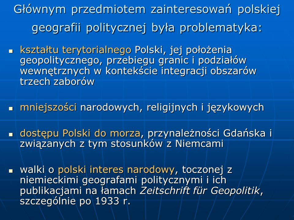 Głównym przedmiotem zainteresowań polskiej geografii politycznej była problematyka: kształtu terytorialnego Polski, jej położenia geopolitycznego, prz