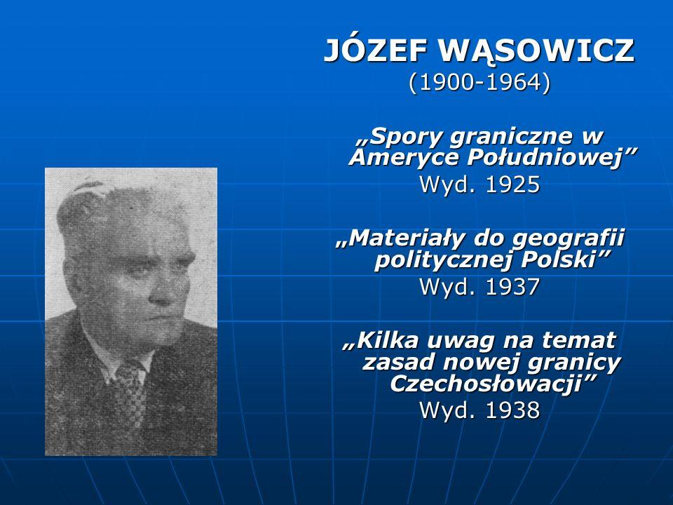 JÓZEF WĄSOWICZ (1900-1964) Spory graniczne w Ameryce Południowej Wyd. 1925 Materiały do geografii politycznej PolskiMateriały do geografii politycznej