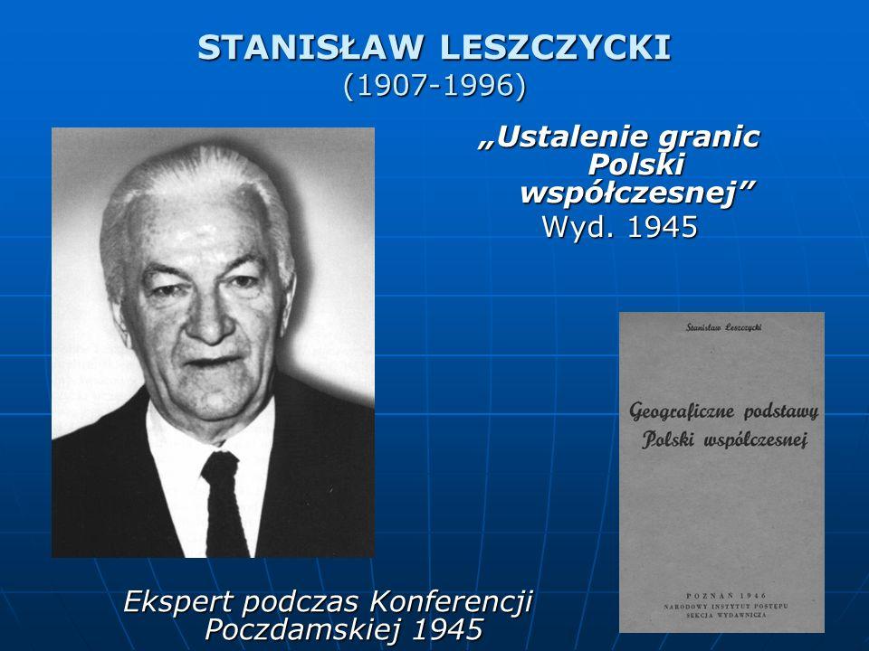 STANISŁAW LESZCZYCKI (1907-1996) Ekspert podczas Konferencji Poczdamskiej 1945 Ustalenie granic Polski współczesnej Wyd. 1945