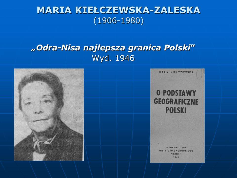MARIA KIEŁCZEWSKA-ZALESKA (1906-1980) Odra-Nisa najlepsza granica Polski Wyd. 1946