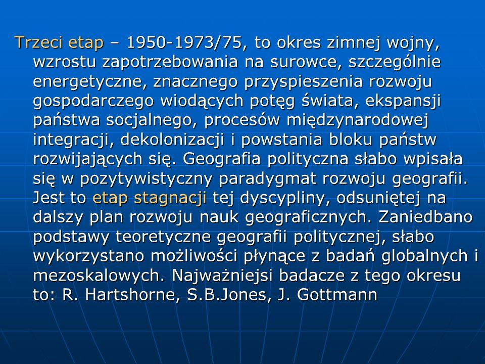 Trzeci etap – 1950-1973/75, to okres zimnej wojny, wzrostu zapotrzebowania na surowce, szczególnie energetyczne, znacznego przyspieszenia rozwoju gosp