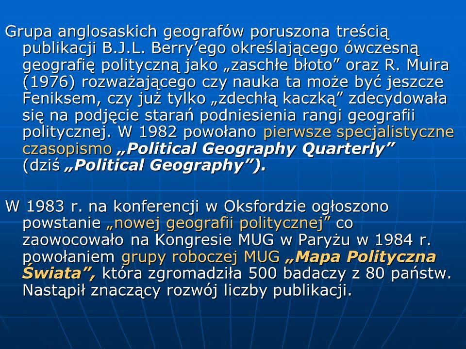 Grupa anglosaskich geografów poruszona treścią publikacji B.J.L. Berryego określającego ówczesną geografię polityczną jako zaschłe błoto oraz R. Muira