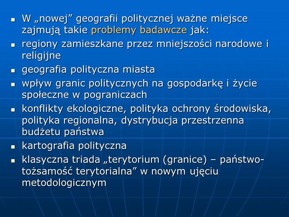W nowej geografii politycznej ważne miejsce zajmują takie problemy badawcze jak: W nowej geografii politycznej ważne miejsce zajmują takie problemy ba