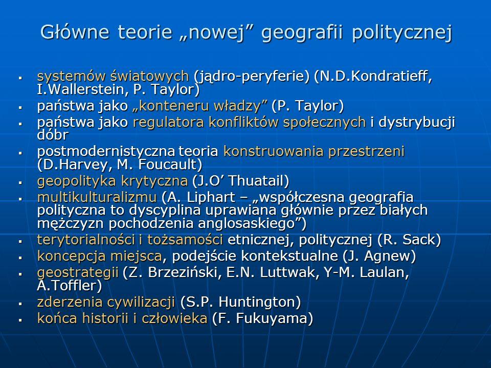 Główne teorie nowej geografii politycznej systemów światowych (jądro-peryferie) (N.D.Kondratieff, I.Wallerstein, P. Taylor) systemów światowych (jądro