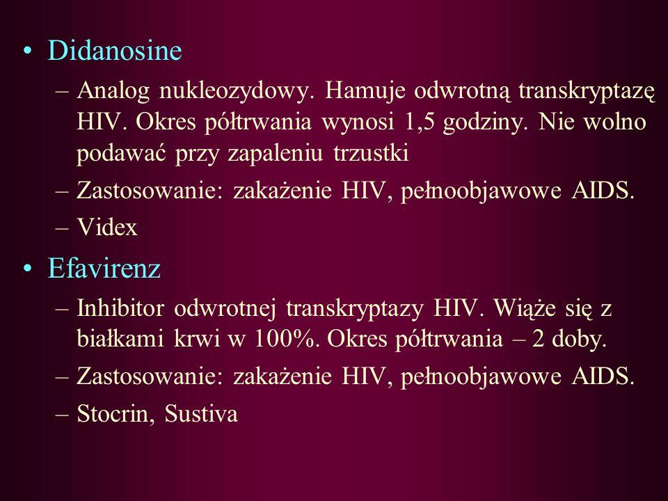 Delavirdine –Inhibitor odwrotnej transkryptazy HIV. Wiąże się z białkami krwi w 98%. –Zastosowanie: zakażenie HIV, pełnoobjawowe AIDS. –Rescriptor Den