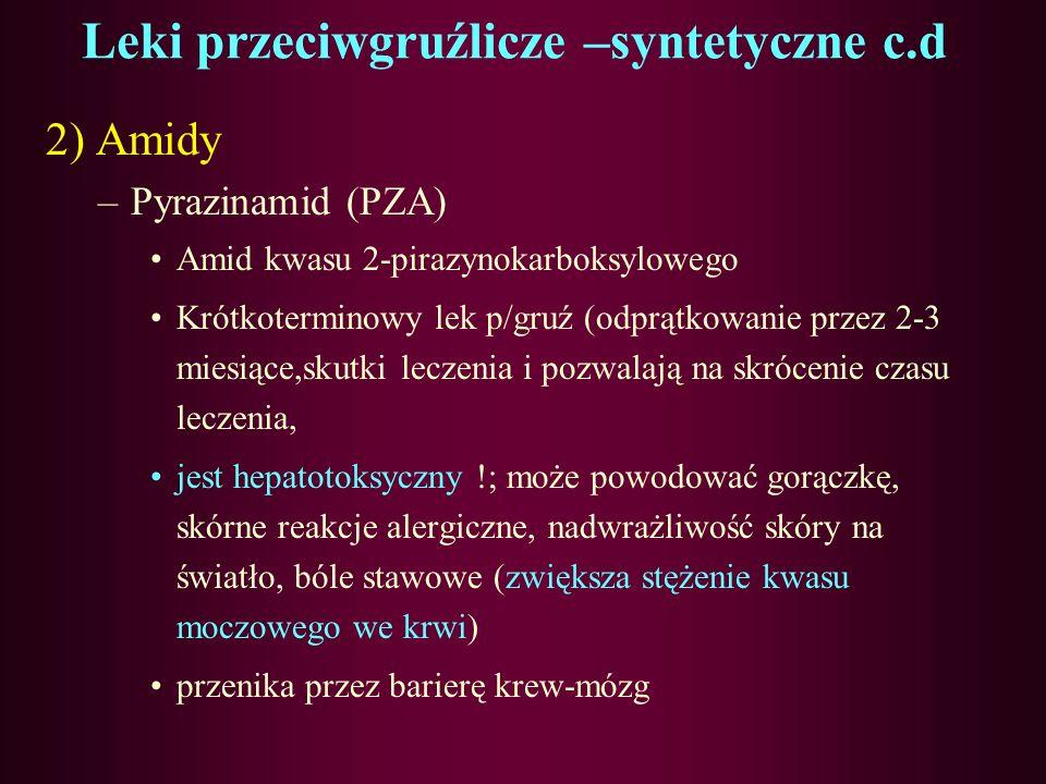 Leki przeciwgruźlicze -syntetyczne A) Heterocykliczne 1) Hydrazydy izoniazyd (INH) –Hydrazyd kwasu izonikotynowego –Podstawowy środek p.-gruźliczy, po