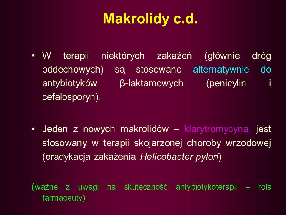 Makrolidy Są lekami z wyboru w terapii zakażeń układu oddechowego o etiologii Mycoplasma pnemoniae i Legionella pneumophila Są antybiotykami alternaty