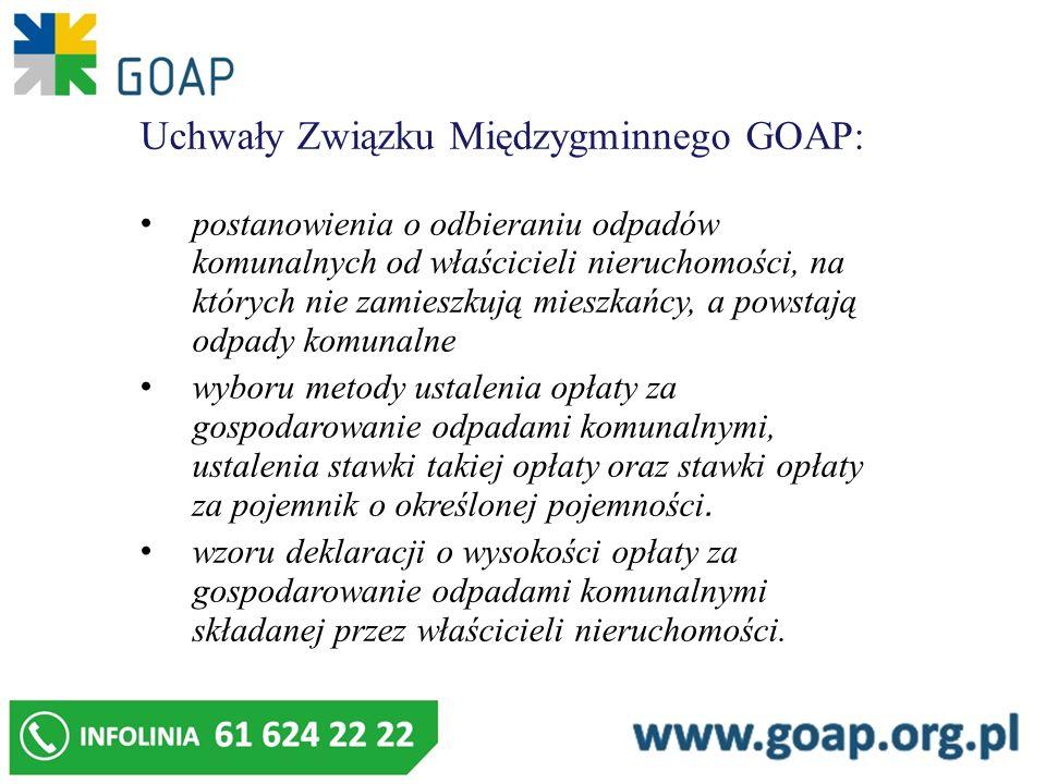 Uchwały Związku Międzygminnego GOAP: postanowienia o odbieraniu odpadów komunalnych od właścicieli nieruchomości, na których nie zamieszkują mieszkańcy, a powstają odpady komunalne wyboru metody ustalenia opłaty za gospodarowanie odpadami komunalnymi, ustalenia stawki takiej opłaty oraz stawki opłaty za pojemnik o określonej pojemności.