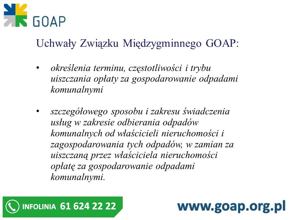 Uchwały Związku Międzygminnego GOAP: określenia terminu, częstotliwości i trybu uiszczania opłaty za gospodarowanie odpadami komunalnymi szczegółowego sposobu i zakresu świadczenia usług w zakresie odbierania odpadów komunalnych od właścicieli nieruchomości i zagospodarowania tych odpadów, w zamian za uiszczaną przez właściciela nieruchomości opłatę za gospodarowanie odpadami komunalnymi.