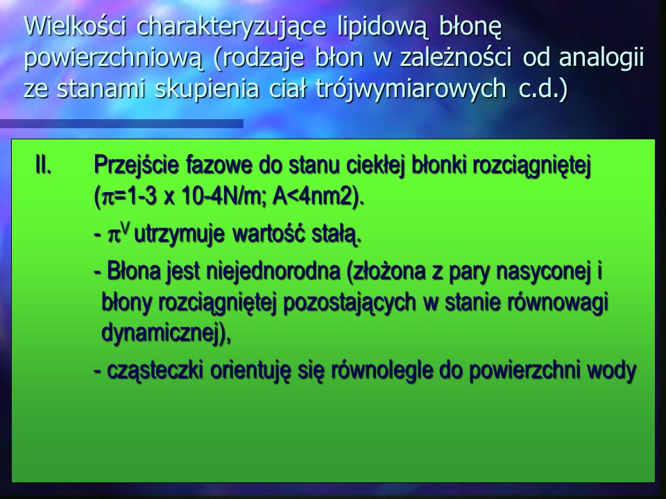 Wielkości charakteryzujące lipidową błonę powierzchniową (rodzaje błon w zależności od analogii ze stanami skupienia ciał trójwymiarowych c.d.) II. Pr