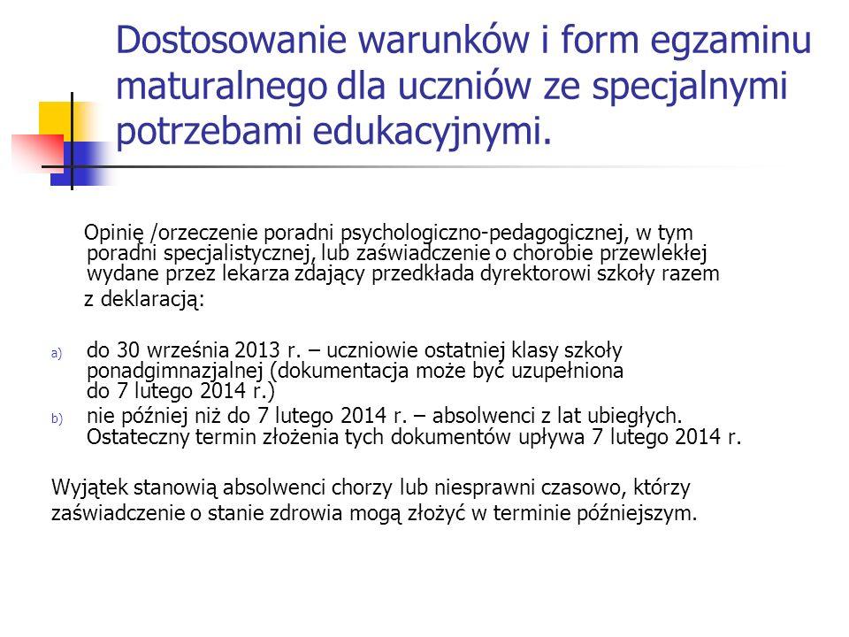 Dostosowanie warunków i form egzaminu maturalnego dla uczniów ze specjalnymi potrzebami edukacyjnymi. Opinię /orzeczenie poradni psychologiczno-pedago