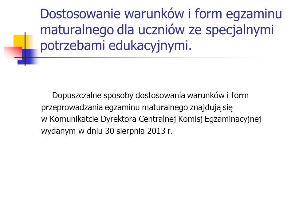 Dostosowanie warunków i form egzaminu maturalnego dla uczniów ze specjalnymi potrzebami edukacyjnymi. Dopuszczalne sposoby dostosowania warunków i for