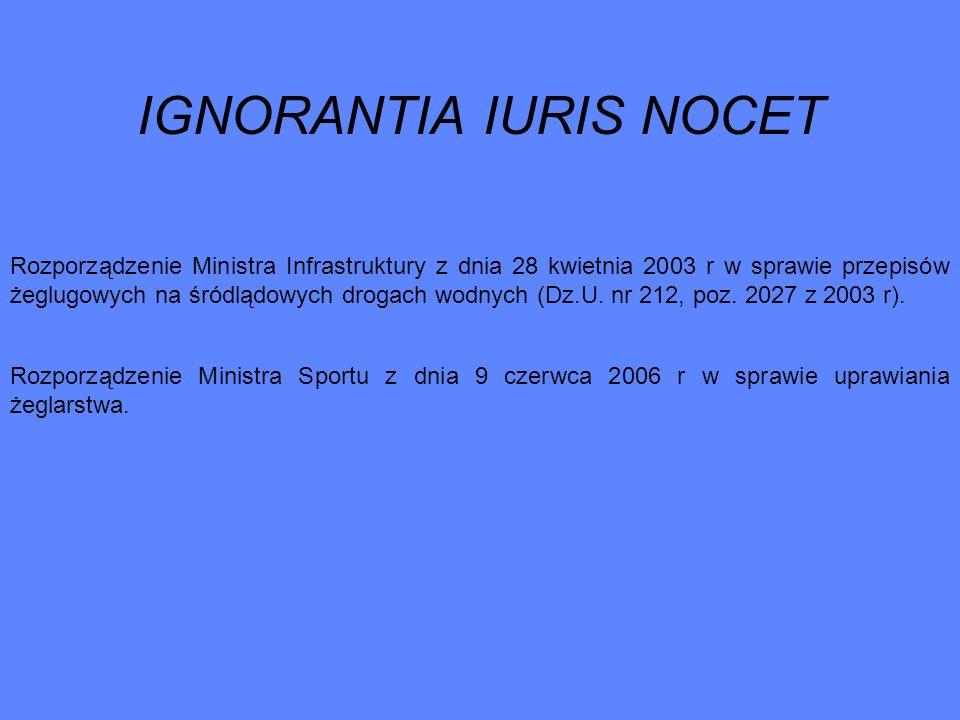 IGNORANTIA IURIS NOCET Rozporządzenie Ministra Infrastruktury z dnia 28 kwietnia 2003 r w sprawie przepisów żeglugowych na śródlądowych drogach wodnyc