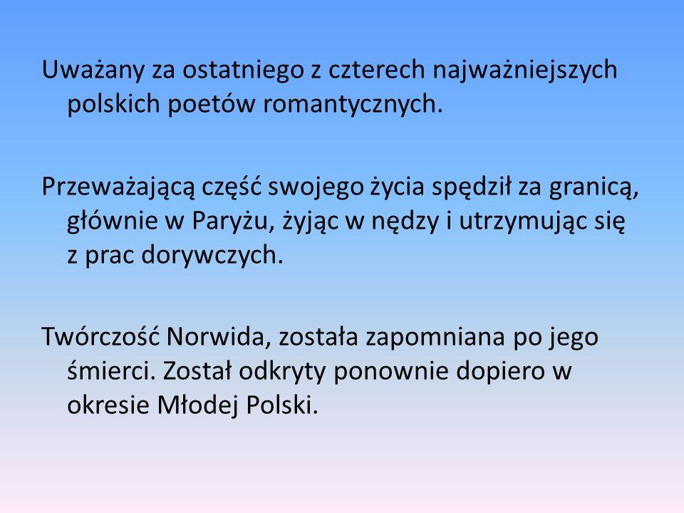 Uważany za ostatniego z czterech najważniejszych polskich poetów romantycznych. Przeważającą część swojego życia spędził za granicą, głównie w Paryżu,