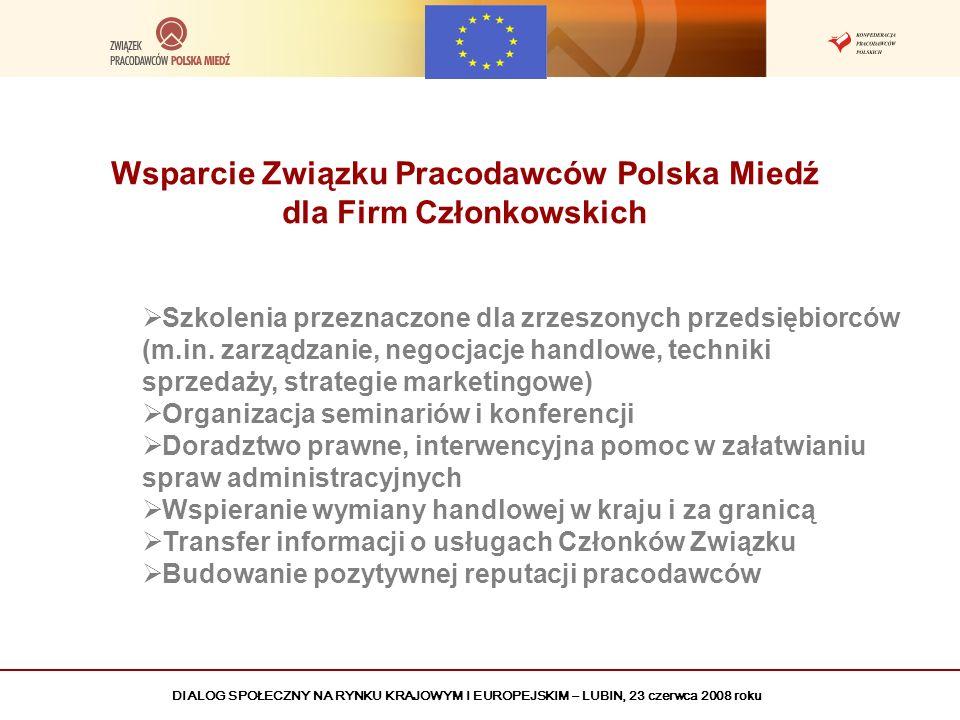 DIALOG SPOŁECZNY NA RYNKU KRAJOWYM I EUROPEJSKIM – LUBIN, 23 czerwca 2008 roku Wsparcie Związku Pracodawców Polska Miedź dla Firm Członkowskich Szkole