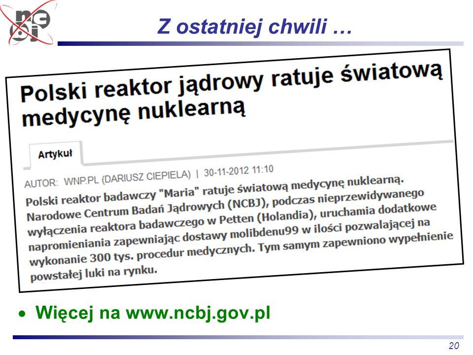 20 Z ostatniej chwili … Więcej na www.ncbj.gov.pl