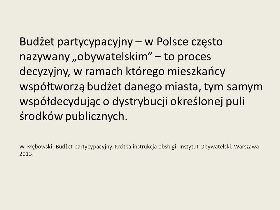 Budżet partycypacyjny – w Polsce często nazywany obywatelskim – to proces decyzyjny, w ramach którego mieszkańcy współtworzą budżet danego miasta, tym