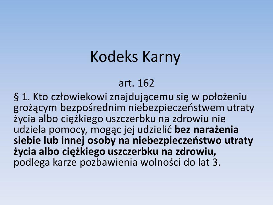 Kodeks Karny art.162 § 2.
