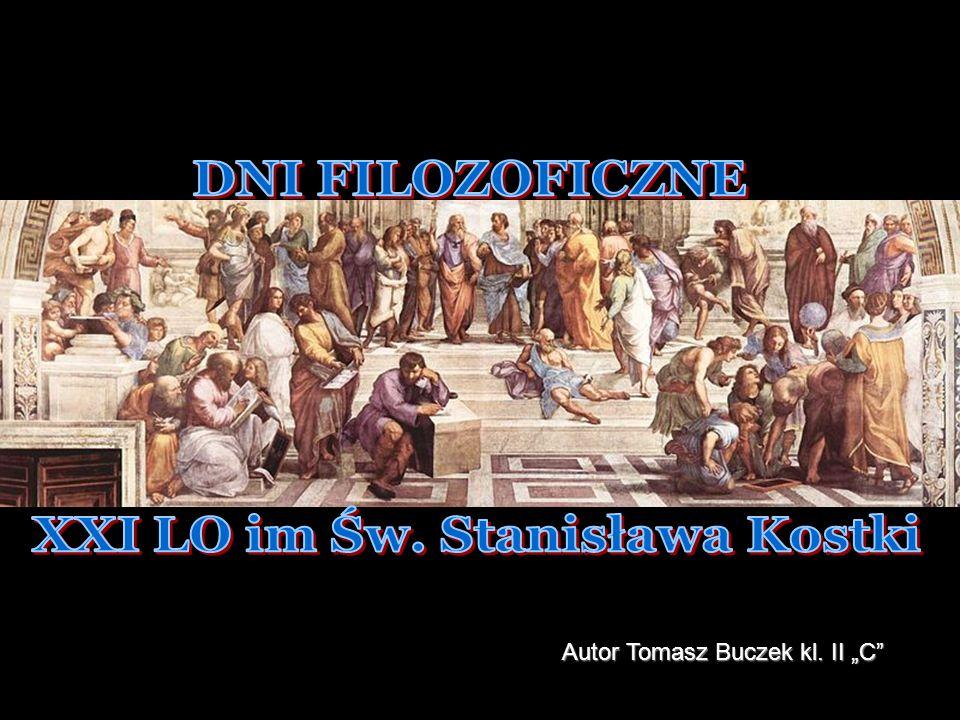 DNI FILOZOFICZNE 2007 TB Autor Tomasz Buczek kl. II C