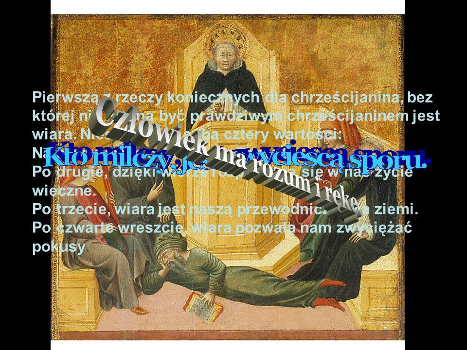 DNI FILOZOFICZNE 2007 TB Pierwszą z rzeczy koniecznych dla chrześcijanina, bez której nie można być prawdziwym chrześcijaninem jest wiara. Niesie ona