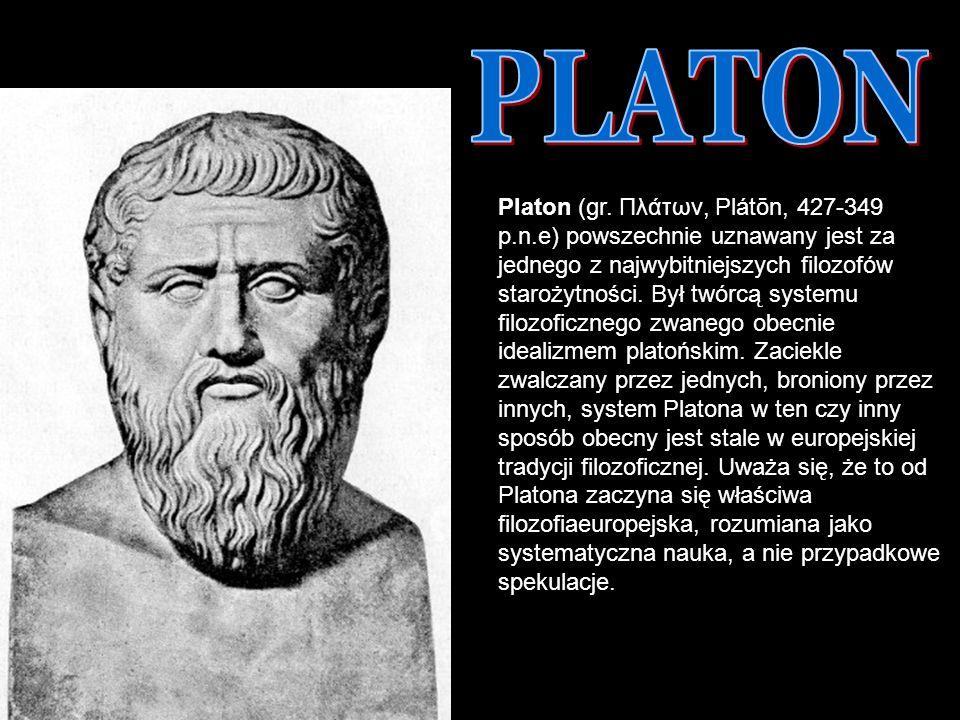DNI FILOZOFICZNE 2007 TB Platon (gr. Πλάτων, Plátōn, 427-349 p.n.e) powszechnie uznawany jest za jednego z najwybitniejszych filozofów starożytności.