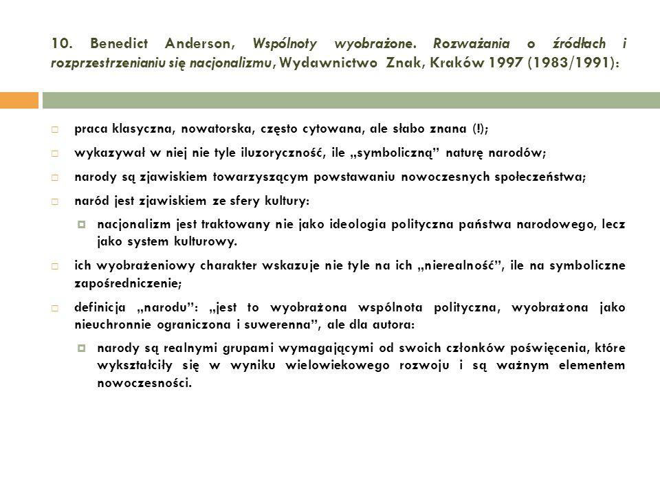 10. Benedict Anderson, Wspólnoty wyobrażone. Rozważania o źródłach i rozprzestrzenianiu się nacjonalizmu, Wydawnictwo Znak, Kraków 1997 (1983/1991): p